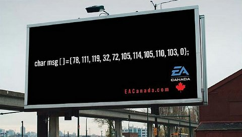EA Canada billboard which reads: char msg = {78,111,119,32,72,105,114,105,110,103,0};